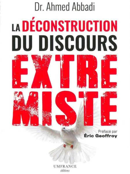 LA DÉCONSTRUCTION DU DISCOURS EXTRÉMISTE
